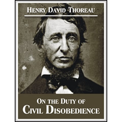 "essay on the duty of civil disobedience thoreau In his essay ""civil disobedience, henry david thoreau opens by saying, ""i heartily accept the motto, 'that government is best which governs least' ( ), and."